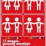 17 maggio 2017, si celebra la  Giornata internazionale contro l'omofobia